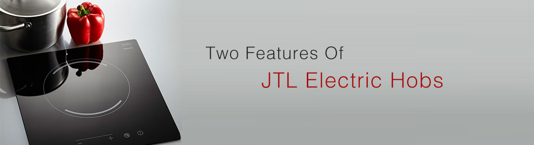 Two features of JTL electric hobs