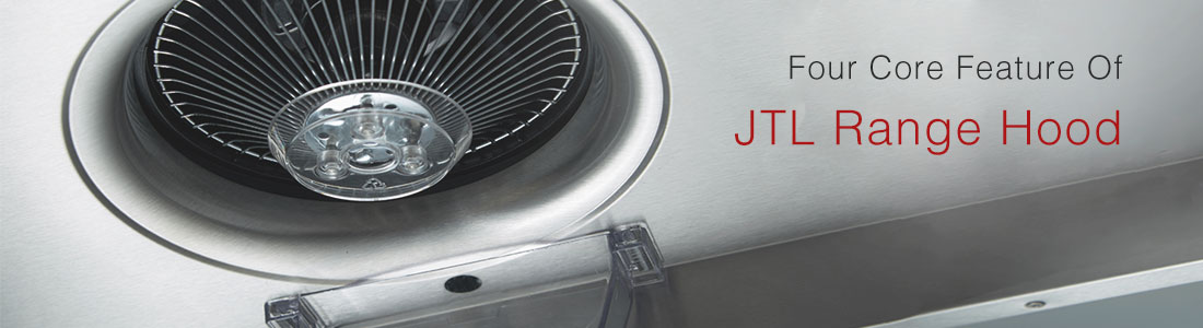 4 core feature of JTL range hood